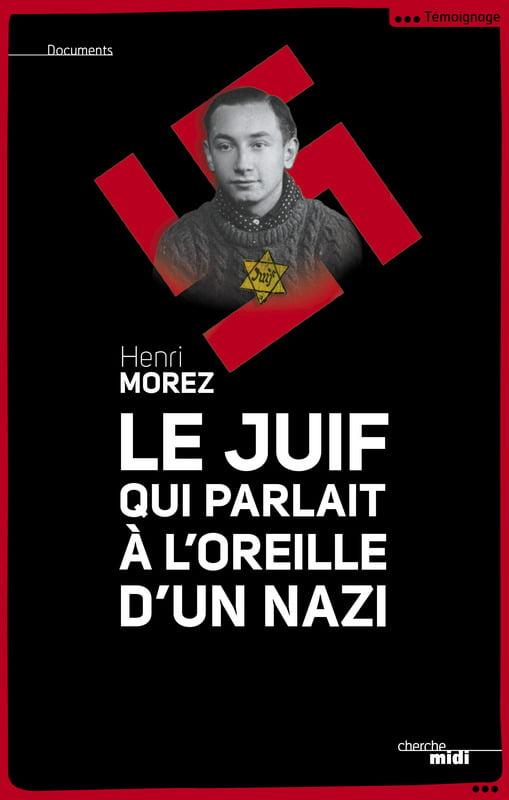 Henri Morez, le Juif qui parlait à l'oreille d'un nazi
