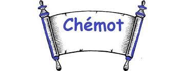 PARACHA : CHEMOT