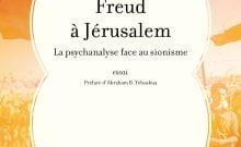 Freud à Jérusalem la psychanalyse face au sionisme
