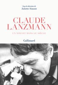 Claude Lanzmann un voyant dans le siècle