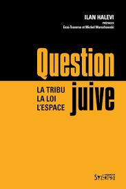 Question juive la tribu,la loi, l'espace