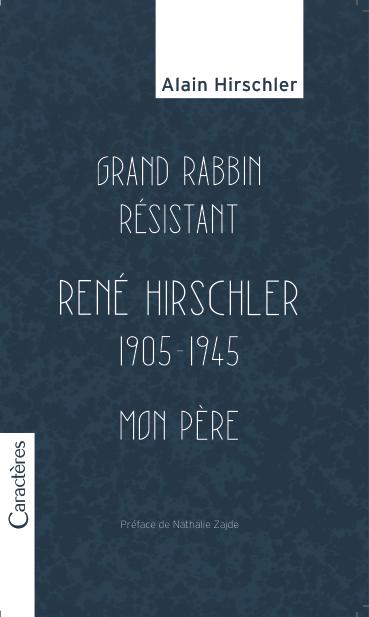 Alain Hirschler grand rabbin résistant mon père