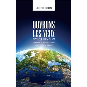 Ouvrons les yeux par le Rav Lionel Cohn