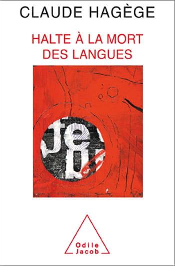 Halte à la mort des langues de Claude Hagège