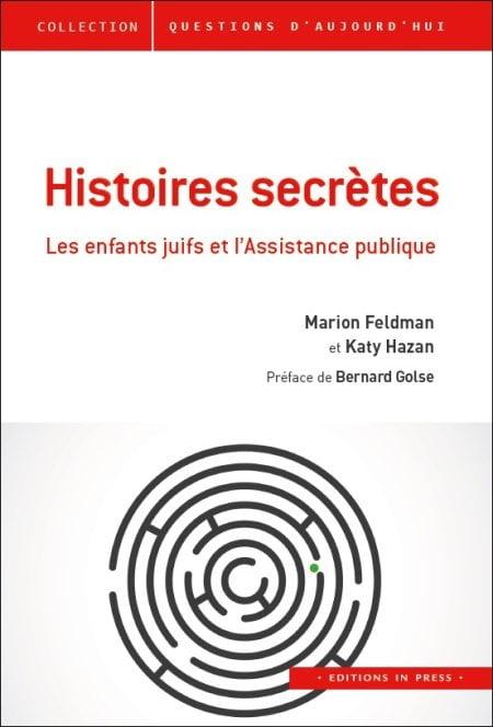 Histoires secrètes les enfants juifs et l'Assistance publique