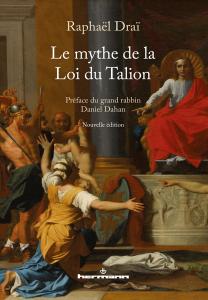 Le mythe de la loi du Talion de Raphaël Draï