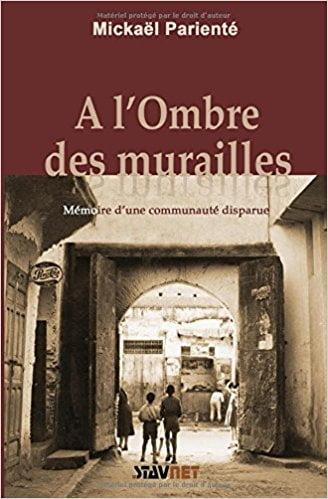 A l'ombre des murailles, les Juifs du Maroc