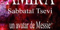 Amira shabbataï Tsevi un avatar de Messie