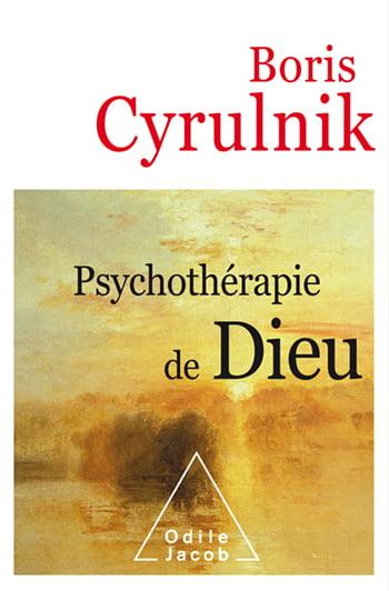 Psychothérapie de Dieu de Boris Cyrulnik