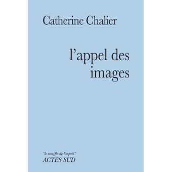 Catherine Chalier  l'appel des images