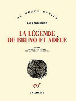 La légende de Bruno et Adèle, d'Amir Gutfreund : le désenchanté de Tel-Aviv