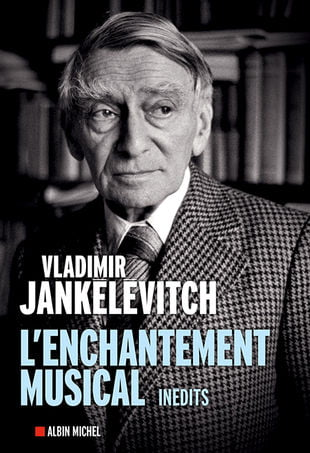 L'enchantement musical de Vladimir Jankelevitch