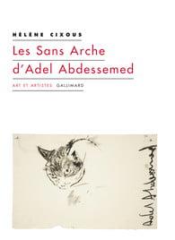 Helène Cixous Les Sans Arche de ADEL ABDESSMED