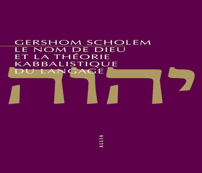 Le nom de Dieu et la théorie kabbalistique du langage de Gershom Scholem