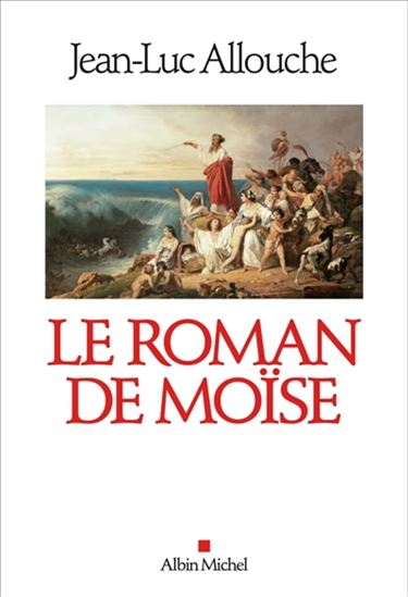 Le Roman de Moïse de Jean-Luc Allouche