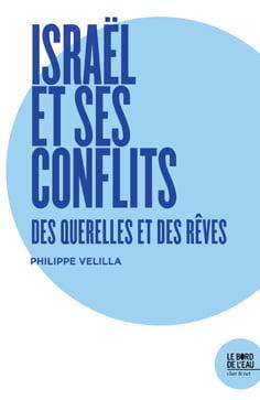 Israël et ses conflits des querelles et des rêves