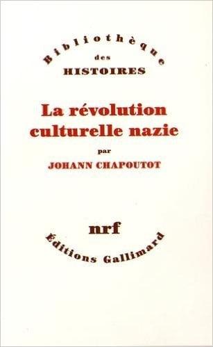 La révolution culturelle nazie de Johann Chapoutot