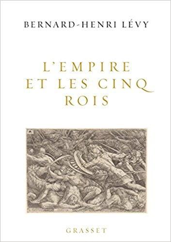 L'empire et les cinq rois de Bernard-Henri Lévy
