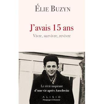 Elie Buzin J'avais 15 ans, vivre, survivre, revivre