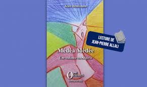 Médéa Médée une enfance en Algérie