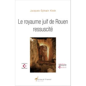 Le royaume des juifs de Rouen ressuscité