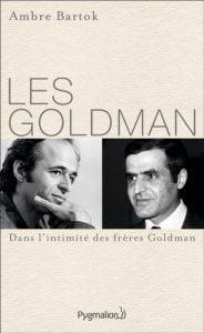 Les Goldman dans l'intimité des frères Goldman