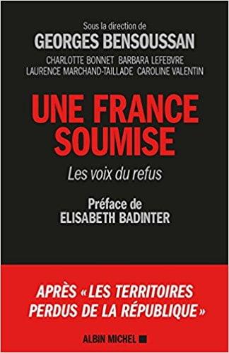 France soumise Les Territoires perdus  de Georges Bensoussan