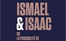 Ismael et Isaac ou la possibilité de paix