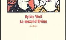 Le Mazal d'Elvina  de Sylvie Weil