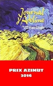 Le Journal d'Adeline, un été avec Van Gogh  Marie Sellier