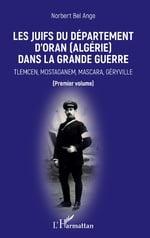 LES JUIFS DU DÉPARTEMENT D'ORAN (ALGÉRIE) DANS LA GRANDE GUERRE