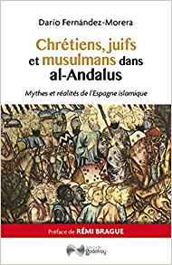 Chrétiens, juifs et musulmans dans al-Andalus de Darío Fernández-Morera
