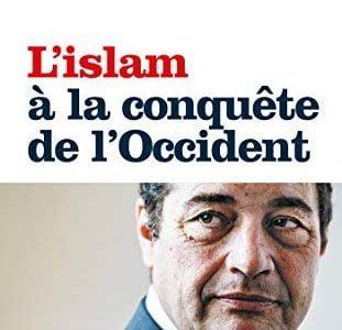 L'islam à la conquête de l'Occident , la stratégie dévoilée