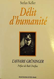 Délit d'humanité l'affaire Grüninger