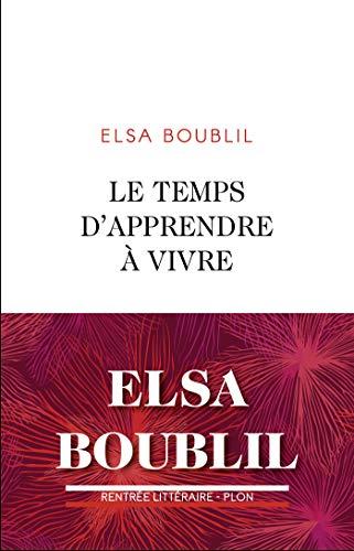 Le temps d'apprendre à vivre de Elsa Boublil