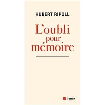 L'oubli pour mémoire de Hubert Ripoll