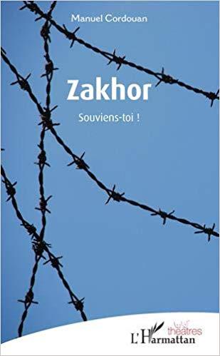 Zakhor souviens toi ! de Manuel Cordouan