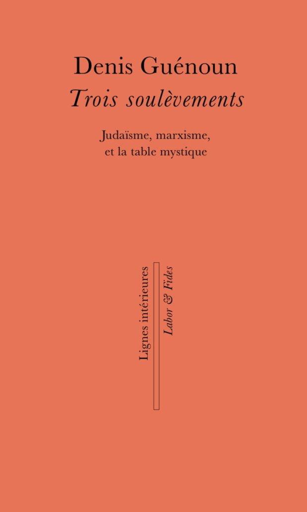 Trois soulèvements de Denis Guénoun