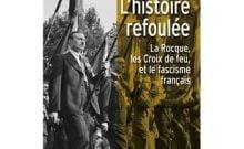L'Histoire refoulée, La Rocque, les Croix de feu et le fascisme français