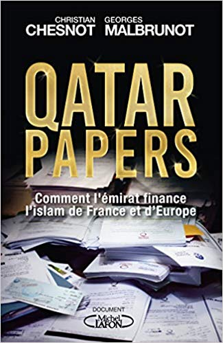 Qatar papers  enquête sur comment le Qatar islamise la France