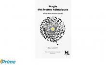 Magie des lettres hébraïques de Marc Halévy