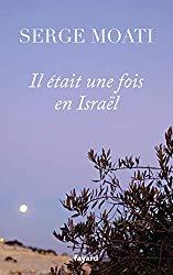 Il était une fois Israël de Serge Moati