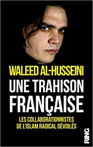 Une trahison française les collaborationnistes de l'islam radical dévoilés