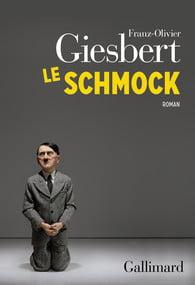 Le Schmock de Franz Olivier Giesbert