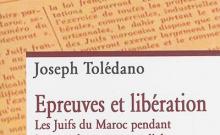 Epreuves et libération les Juifs du Maroc pendant la Seconde Guerre mondiale de Joseph Tolédano