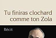 Tu finiras clochard comme ton Zola de Philippe Val
