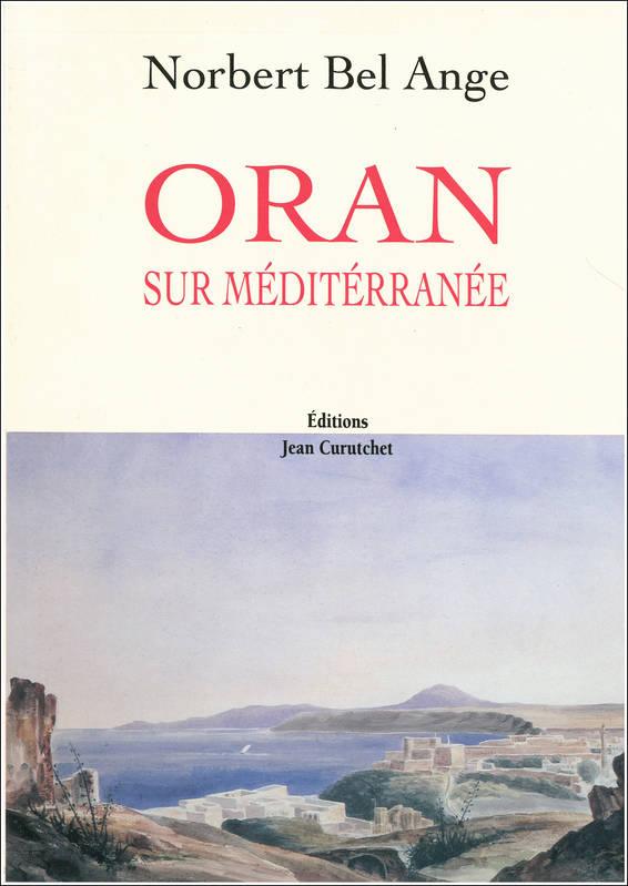 Oran sur Méditerranée de Norbert Bel Ange