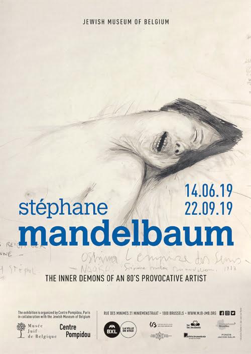 Stéphane Mandelbaum poète maudit.  Musée Juif de Belgique, Belgique, au 14 juin au 22 septembre 2019.