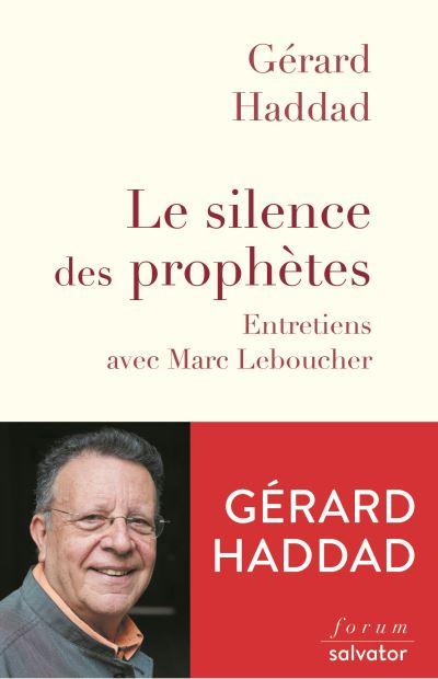 Le silence des prophètes entretiens avec Marc Leboucher