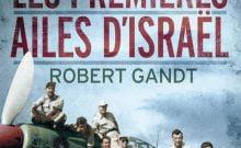 Les premières ailes d'Israël de Robert Gandt
